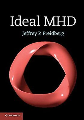 Ideal MHD Jeffrey P. Freidberg Cambridge University Press 1 Freidberg, Jeffrey