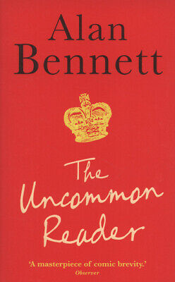 The uncommon reader by Alan Bennett (Paperback)