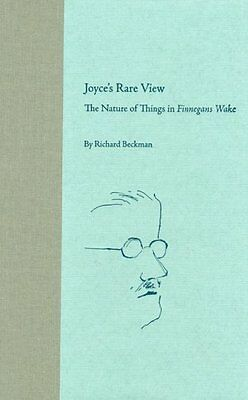 Joyce's Rare View The Nature of Things in Finnegans Wake Richard Beckman 1st