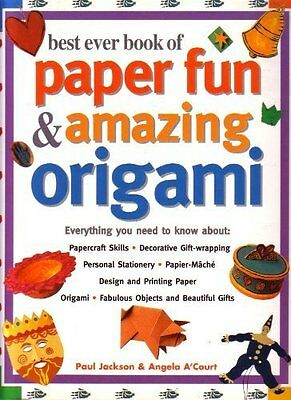 Best Ever Book of Paper Fun & Amazing Origami By Paul Jackson,Angela A'Court