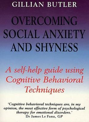 Overcoming Social Anxiety and Shyness: A Self-help Guide Using Cognitive Behav,