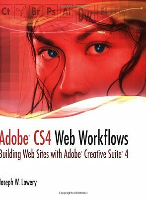 Adobe CS4 Web Workflows Building Web Sites With Adobe Creative Suite 4 Wiley