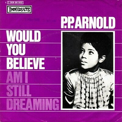 P.P. Arnold Would You Believe Vinyl Single 7inch Immediate