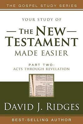 The New Testament Made Easier Part 2: Acts Through Revelation by David J. Ridges