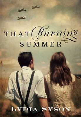 That Burning Summer by Lydia Syson (2017, Hardcover)
