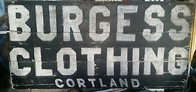 Antique Burgess Clothing  Sign Cortland NY paint on wood dry crusty