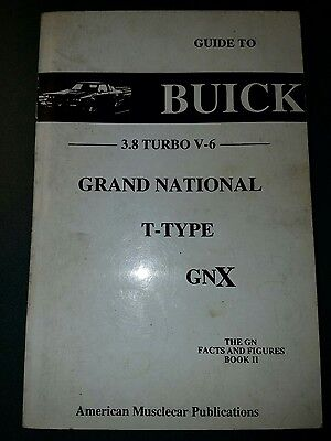 Guide to Buick 3.8 Turbo V-6 Grand National T-Type GNX, the GN Facts Book II