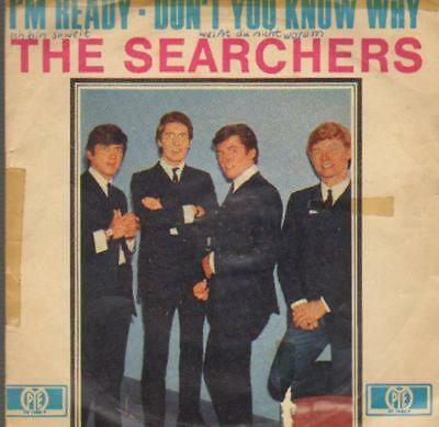 The Searchers Im Ready / Dont You Know Why Vinyl Single 7inch Pye