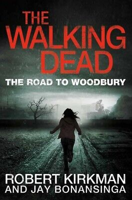 The walking dead: The road to Woodbury by Robert Kirkman (Paperback)