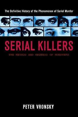 Serial Killers: The Method and Madness of Monsters by Peter Vronsky (English) Pa