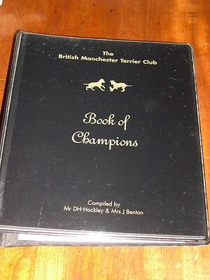 Rare Manchester Terrier Book Of Champions Ltd Ed 300 Hockley & Benton 1St 2000