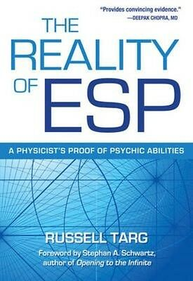 The Reality of ESP: A Physicist's Proof of Psychic Abilities by Russell Targ Pap