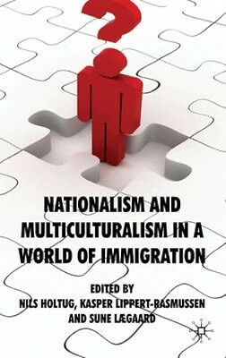 NEW Nationalism And Multiculturalism In A World Of Immigration BOOK (Hardback)