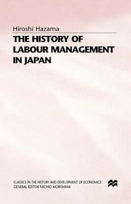 NEW The History Of Labour Management In Japan by Hiroshi Hazama BOOK (Hardback)