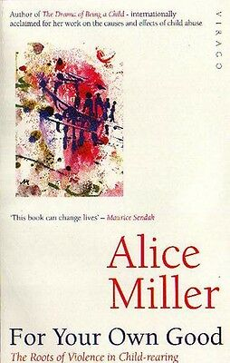 For your own good by Alice Miller (Paperback)