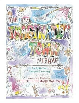 The Real Imagination Town Mishap: The Tooth That Changed Everything (Paperback o