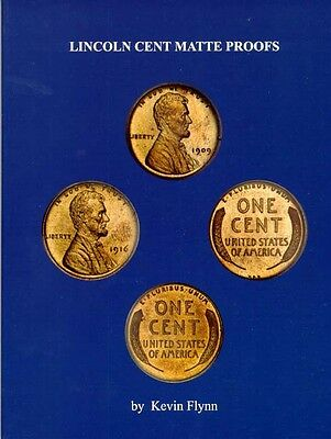 Lincoln Cent Matte Proofs 1909 - 1917 by Kevin Flynn