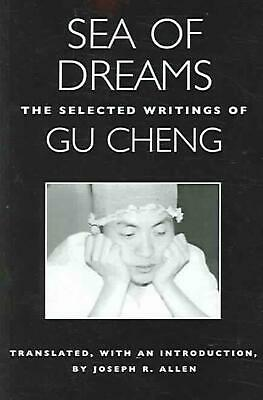 Sea of Dreams: The Selected Writings of Gu Cheng by Cheng Gu Paperback Book (Eng