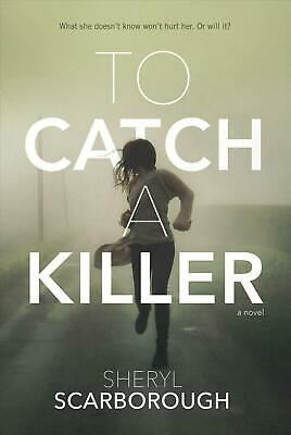 To Catch a Killer by Sheryl Scarborough (English) Hardcover Book Free Shipping!