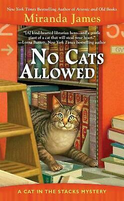 No Cats Allowed: A Cat in the Stacks Mystery by Miranda James (English) Mass Mar