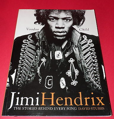 JIMI HENDRIX * Voodoo Child * The Stories Behind Every Song * 2003 Softback Book