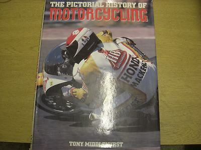 The Pictorial History of Motorcycling - Motorcycle Book Tony Middlehurst