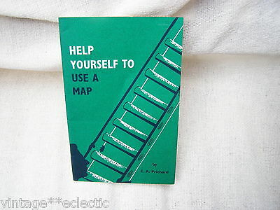 HELP YOURSELF TO USE A MAP by EA PRICHARD ~ GIRL GUIDES 1961 BOOKLET