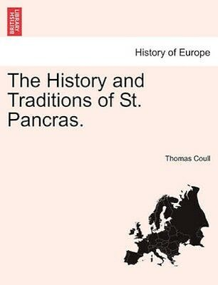 NEW The History And Traditions Of St. Pancras.... BOOK (Paperback / softback)