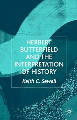 NEW Herbert Butterfield And The Interpretation Of History by... BOOK (Hardback)