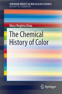 NEW The Chemical History Of Color by Mary Virginia Orna BOOK (Paperback)
