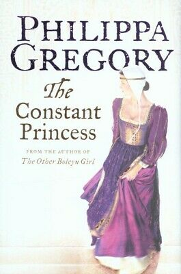 The constant princess by Philippa Gregory (Hardback)