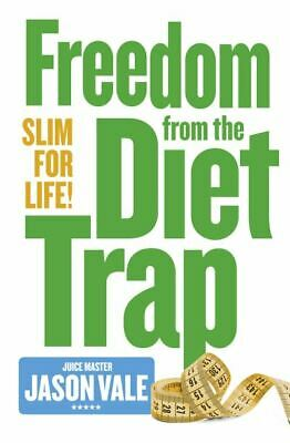 Slim for life: freedom from the diet trap by Jason Vale (Paperback)
