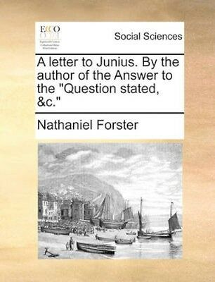 NEW A Letter To Junius. By The Author Of The... BOOK (Paperback / softback)