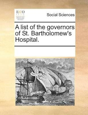 NEW A List Of The Governors Of St. Bartholomew's... BOOK (Paperback / softback)