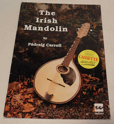 The Irish Mandolin by Padraig Carroll. Learn to Play with Lessons & Tunes