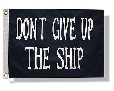 """Boat Flag: 18 x 12"""" """"Don't Give Up the Ship""""  Free Shipping!"""
