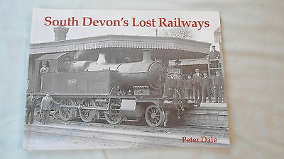 Book - South Devon's Lost Railways Peter Dale 2001 Illustrated Gwr Lswr