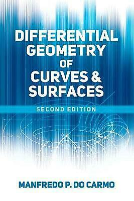 Differential Geometry of Curves and Surfaces: Second Edition by Manfredo P. Do C