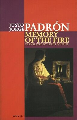 Memory of the fire: selected poems 1898-2000 by Justo Jorge Padron (Paperback)