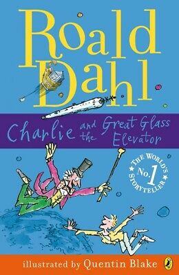 Charlie and the great glass elevator by Roald Dahl (Paperback)