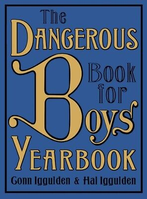 The dangerous book for boys yearbook by Conn Iggulden (Hardback)