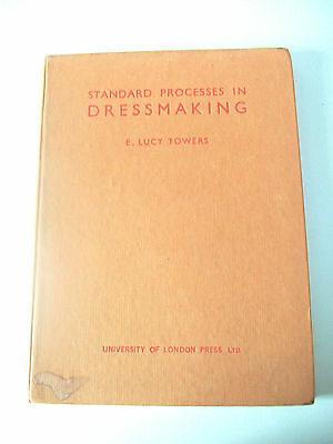 Old 1952 Hb  Book Standard Processes In Dress Making E Lucy Towers