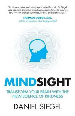 Mindsight: transform your brain with the new science of empathy by Daniel