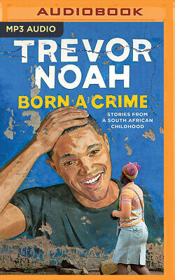 Born a Crime by Trevor Noah (2016, MP3 CD, Unabridged)