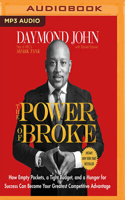 The Power of Broke: How Empty Pockets, a Tight Budget, and a Hunger for Success