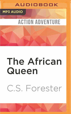 The African Queen by C. S. Forester (2016, MP3 CD, Unabridged)