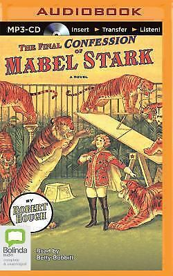 The Final Confession of Mabel Stark by Robert Hough (2015, MP3 CD, Unabridged)