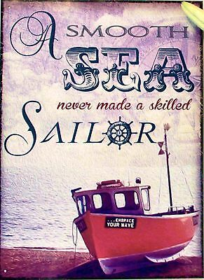 """Sailing Metal Wall Sign """" A smooth sea never made a skilled sailor"""" NEW"""