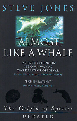 Almost like a whale: the origin of species updated by Steve Jones (Paperback)