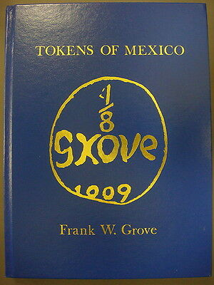 Scarce Book - Tokens of Mexico by Frank W. Grove